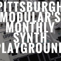 Pittsburgh Modular's Monthly Synth Playground