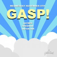 GASP! w/ Jaybee, Spednar & Japan Air