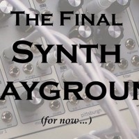 The Final Synth Playground (for now)