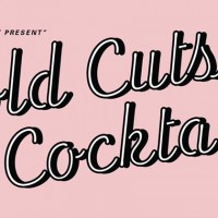 Cold Cuts & Cocktails