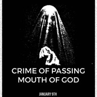 Crime of Passing, Mouth of God, Doors In The Labyrinth