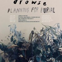 Planning For Burial, Drowse, and Bring Her