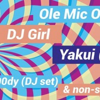 Missed Connections: Ole Mic Odd // DJ Girl // Yakui