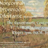 Nonconnah, Droneroom, Dilettante - The Government Center