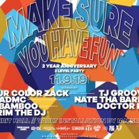 Make Sure You Have Fun™ 2 Year Anniversary w/ Four Color Zack