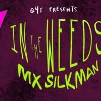 In the Weeds: Mx. Silkman