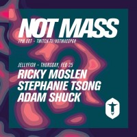 NOT MASS: Jellyfish with Ricky Moslen, Stephanie Tsong, Adam Shuck