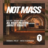 Not Mass: Cold Cuts w/ All Night Passion & Jarrett Tebbets
